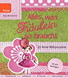 Alles, was Fräulein so braucht: 25 feine Nähprojekte. CD mit Vorlagen