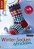 Winter-Socken stricken: Socken zum Dekorieren, Anziehen und Verschenken Christmas Socks und passende winterliche Socken für sie, ihn und Kids. Mit Schnittanleitung zum Ausklappen! (TOPP Handarbeiten)