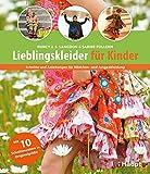 Lieblingskleider für Kinder: Schnitte und Anleitungen für Mädchen- und Jungenkleidung